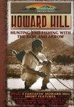 Howard Hill: Hunting & Fishing