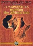 Capstick: Hunting The African Lion DVD