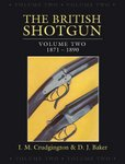 The British Shotgun: 1871-1890, Volume 2