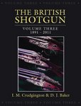 The British Shotgun: 1891-2011, Volume 3