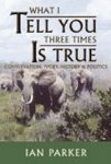 What I Tell You Three Times Is True: Conservation, Ivory, History And Politics