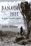 Banagi Hill: A Game Warden's Africa