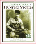The Gigantic Book Of Hunting Stories