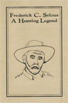 Frederick C Selous: A Hunting Legend