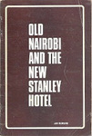 Old Nairobi and the New Stanley Hotel