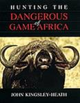 Hunting The Dangerous Game Of Africa
