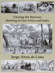 Chasing The Horizon: Hunting In East Africa And India