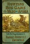 Hunting Big Game In The Wilds Of Africa