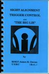 Sight Alignment, Trigger Control & The Big Lie