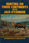 Hunting On Three Continents With Jack O'Connor