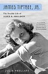 James Tiptree Jr: The Double Life Of Alice B Sheldon