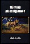 Hunting Amazing Africa