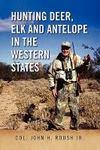 Hunting Deer, Elk And Antelope In The Western States