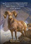 An Annotated Bibliography Of Books Related To Hunting The Wild Sheep And Goats Of The World
