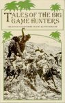 Tales Of The Big Game Hunters