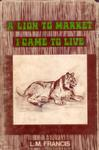 A Lion To Market: I Came To Live