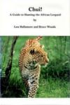 Chui! A Guide To Hunting The African Leopard