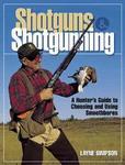 Shotguns And Shotgunning