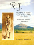 RJ: Richard John Cuninghame 1871 - 1925: Naturalist, Hunter, Gentleman