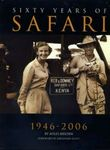 Sixty Years Of Safari: 1946 - 2006