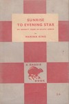 Sunrise To Evening Star: My Seventy Years In South Africa
