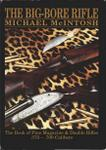 The Big-Bore Rifle: The Book Of Fine Magazine And Double Rifles, .375-.700 Calibers