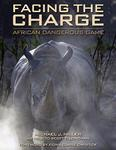 Facing The Charge: African Dangerous Game