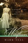 Wildflower: An Extraordinary Life And Untimely Death In Africa
