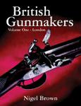 British Gunmakers: Volume One - London