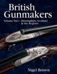 British Gunmakers: Volume Two - Birmingham, Scotland And The Regions