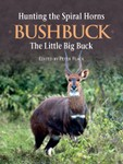 Hunting The Spiral Horns: Bushbuck