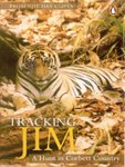Tracking Jim: A Hunt In Corbett Country