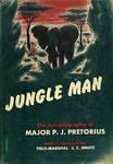 Jungle Man: The Autobiography Of Major P J Pretorius