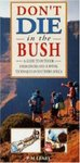Don't Die in the Bush