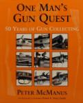 One Man's Gun Quest: 50 Years Of Gun Collecting