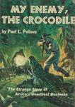 My Enemy, The Crocodile: The Strange Story Of Africa's Deadliest Business