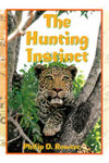 The Hunting Instinct: Safari Chronicles On Hunting Game Conservation And Management In The Republic of South Africa And Namibia 1990-1998