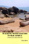 Walking With Legends In Old Africa