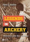 Legends In Archery: Adventurers With Bow And Arrow