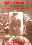 Mad For Zion: A Biography Of Colonel J H Patterson