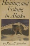 Hunting And Fishing In Alaska