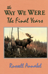 The Way We Were: The Final Years