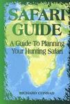 Safari Guide: A Comprehensive Guide To Planning Your Hunting Safari