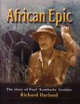 African Epic: The Story Of Paul 'Kambada' Grobler