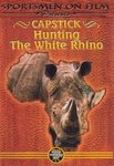 Capstick: Hunting the White Rhino DVD