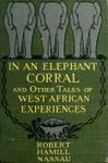 In An Elephant Corral And Other Tales Of West African Experiences