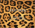Cold Trail: A Photographic History Of Dale D Lee