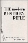 The Modern Kentucky Rifle: How To Build Your Own
