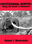 Professional Hunter: Along The Roads To Adventure