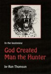 God Created Man The Hunter